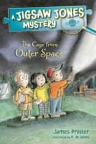 Jigsaw Jones: The Case from Outer Space ebook by James Preller