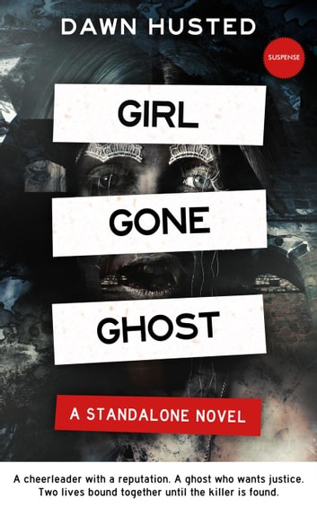 Girl Gone Ghost eBook by Dawn Husted