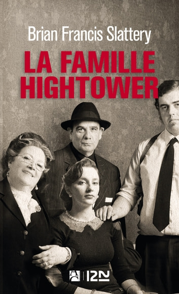 La famille Hightower ebook by Brian Francis SLATTERY
