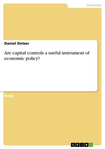 Are capital controls a useful instrument of economic policy? ebook by Daniel Detzer