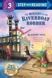 The Mystery of the Riverboat Robber eBook by Geoffrey Hayes