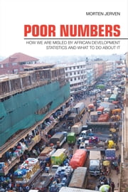 Poor Numbers - How We Are Misled by African Development Statistics and What to Do about It ebook by Morten Jerven