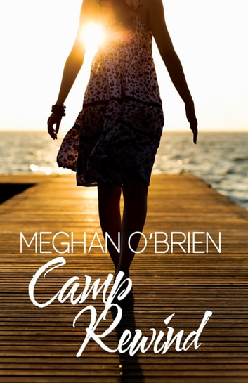 Camp Rewind ebook by Meghan O'Brien