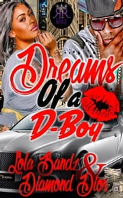 Dreams of F**** A D-Boy - Dopeboys, #1 ebook by Lola Bandz,Diamond DIor