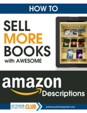 How To Sell More Books with Awesome Book Descriptions ebook by Jim Kukral