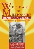 Welfare to Millionaire ebook by Sarian Bouma