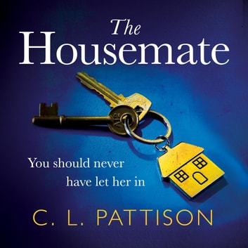 The Housemate - a gripping psychological thriller with an ending you'll never forget audiobook by C. L. Pattison