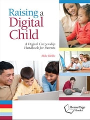 Raising a Digital Child ebook by Mike Ribble