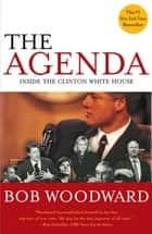 Agenda - Inside the Clinton White House ebook by Bob Woodward