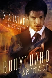 The Bodyguard: A Gay Detective Romance Book 1 - The Bodyguard, #1 ebook by X. Aratare