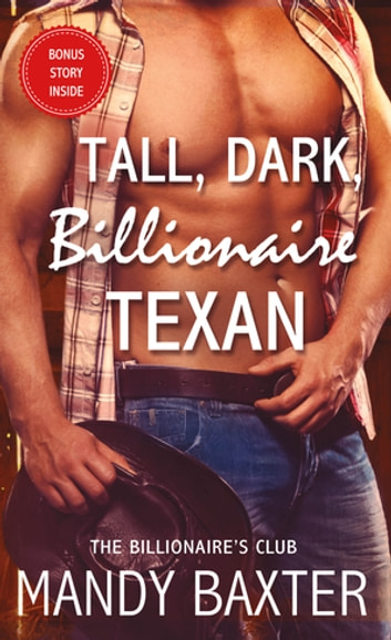 Tall, Dark, Billionaire Texan - The Billionaire's Club (The Billionaire Cowboy, The Billion Dollar Player, Rocked by the Billionaire, The Billionaire Sheriff) ebook by Mandy Baxter