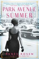 Park Avenue Summer ebook by Renée Rosen