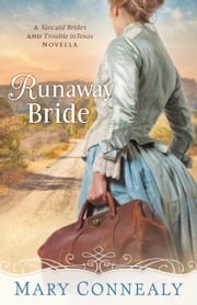 Runaway Bride (With This Ring? Collection) - A Kincaid Brides and Trouble in Texas Novella ebook by Mary Connealy