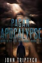 Pagan Apocalypse - Wrath of the Old Gods (Young Adult), #1 ebook by John Triptych