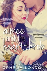 Aimee and the Heartthrob ebook by Ophelia London