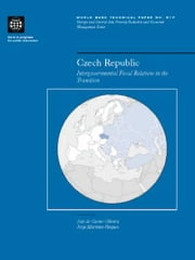 Czech Republic: Intergovernmental Fiscal Relations in the Transition ebook by Oliveira, Joao Do Carmo