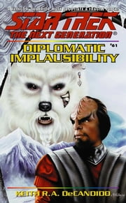 Diplomatic Implausibility ebook by Keith R. A. DeCandido