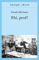 Ehi, prof! ebook by Frank McCourt