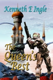 The Queen's Best: A Chronicle of the Best of the Best ebook by Kenneth E. Ingle