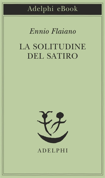 La solitudine del satiro ebook by Ennio Flaiano