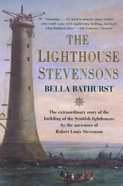 The Lighthouse Stevensons ebook by Bella Bathurst,HarperCollins Publishers Ltd.