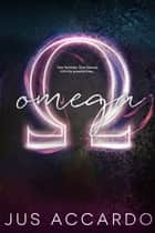 Omega ebook by Jus Accardo