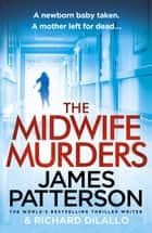 The Midwife Murders ebook by James Patterson