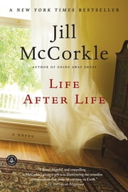 Life After Life - A Novel ebook by Jill McCorkle