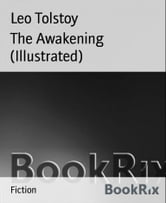 The Awakening (Illustrated) ebook by Leo Tolstoy