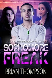 Sophomore Freak - Reject High, #2 ebook by Brian Thompson