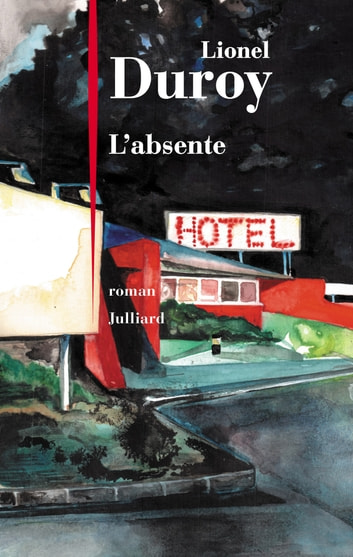 L'Absente ebook by Lionel DUROY