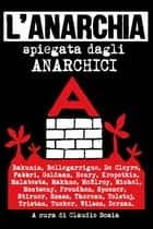 L'ANARCHIA - spiegata agli Anarchici ebook by Claudio Scaia, AA. VV.