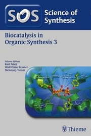 Science of Synthesis: Biocatalysis in Organic Synthesis Vol. 3 ebook by Christopher Curtis Royston Allen,James Ellinger,Tom Ewing,Gonzalo de Gonzalo Calvo