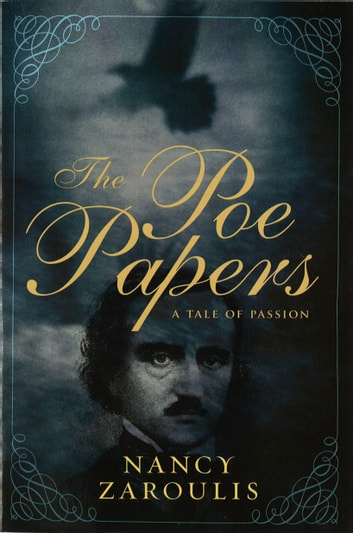 The Poe Papers - A Tale of Passion ebook by Nancy Zaroulis