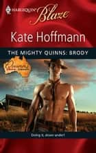The Mighty Quinns: Brody ebook by Kate Hoffmann