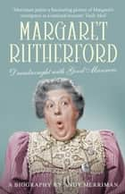 Margaret Rutherford - Dreadnought with Good Manners ebook by Andy Merriman