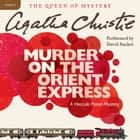 Murder on the Orient Express - A Hercule Poirot Mystery audiobook by Agatha Christie