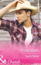 Texas Born (Mills & Boon Cherish) ebook by Diana Palmer