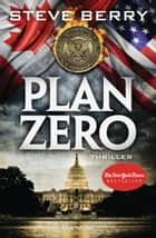Plan Zero - Thriller ebook by Wolfgang Thon, Steve Berry