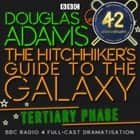 Hitchhiker's Guide To The Galaxy, The Tertiary Phase audiobook by Douglas Adams