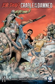 Evil Dead 2: Cradle of the Damned Chapter 1 ebook by Frank Hannah,Oscar Bazulda,Carlos Eduardo,Chris Summers,Jacob Bascle,Dave Land,Taylor Smith,Oscar Bazulda,Carlos Eduardo,Chris Summers