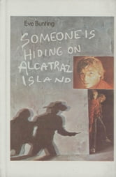 Someone Hiding on Alcatraz ebook by Eve Bunting