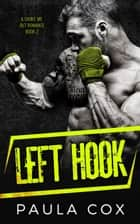 Left Hook - A Choke Me Out Romance, #2 ebook by Paula Cox