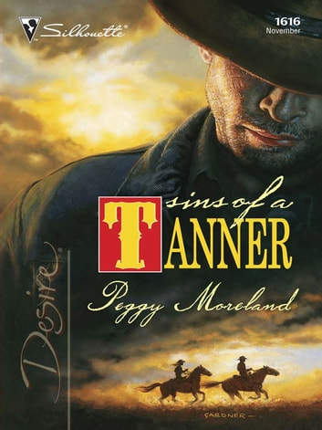 Sins of a Tanner ebook by Peggy Moreland