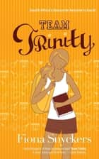 Team Trinity ebook by Fiona Snyckers