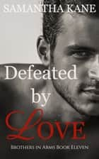 Defeated by Love ebook by Samantha Kane