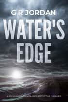 Water's Edge ebook by G R Jordan