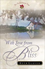 With Love from Bliss (Saskatchewan Saga Book #2) ebook by Ruth Glover