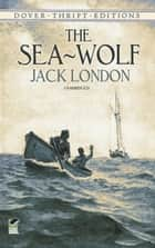 The Sea-Wolf ebook by Jack London