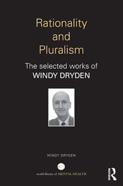 Rationality and Pluralism - The selected works of Windy Dryden ebook by Windy Dryden